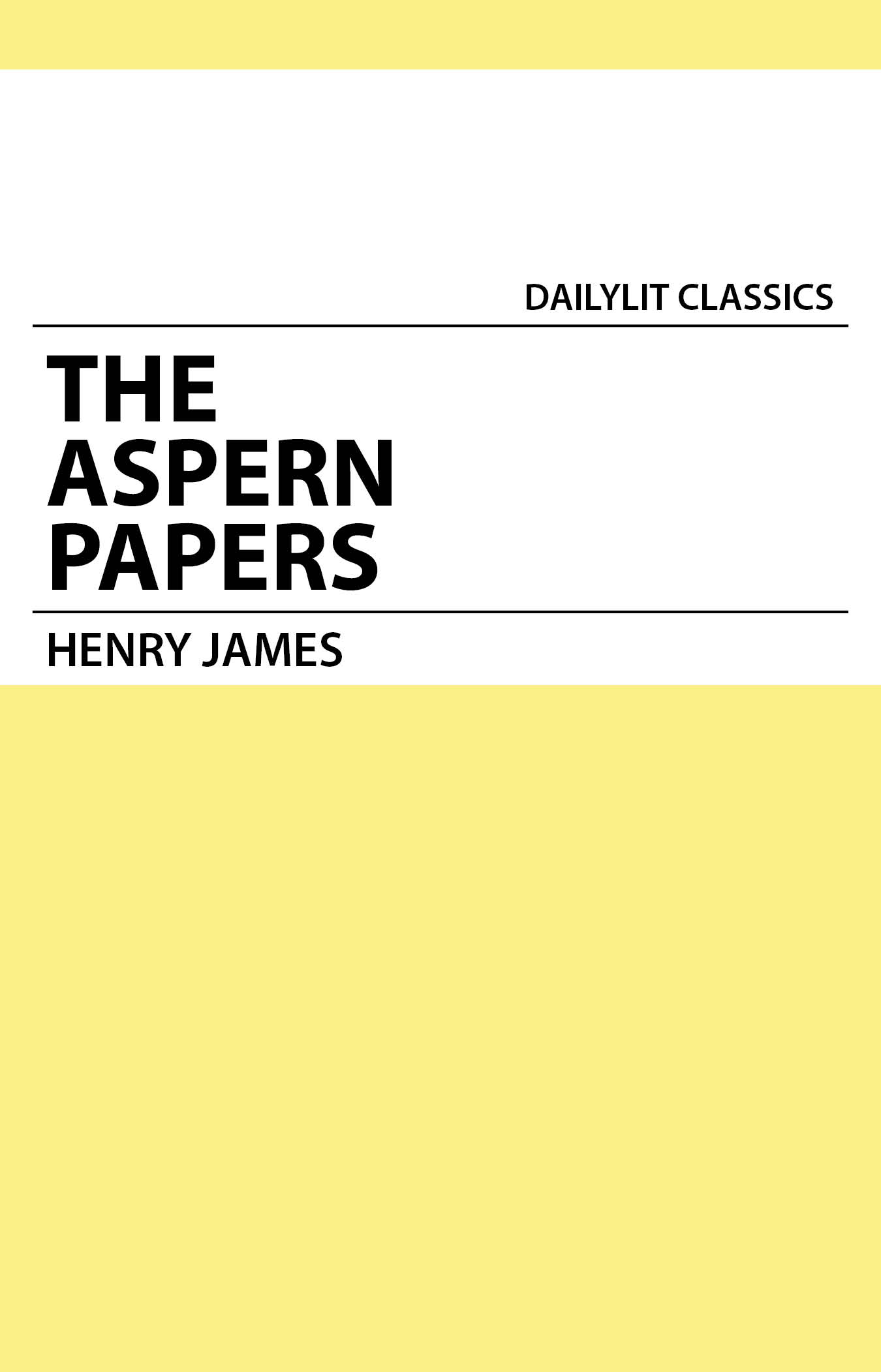 henry james the aspern papers The aspern papers - more a novella than short story - was published in 1888, soon after louisa pallant, which i wrote about here and again here recently it therefore seemed logical to tackle this one next, but i very nearly didn't write about it — it just didn't at first satisfy as much as the others i've.